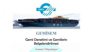 GMO'dan Gemi Denetimi ve Gemilerin Belgelendirilmesi Semineri