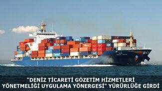 """""""Deniz Ticareti Gözetim Hizmetleri Yönetmeliği Uygulama Yönergesi"""" yürürlüğe girdi"""