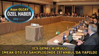 ICS Genel Kurulu, İMEAK DTO ev sahipliğinde İstanbul'da yapıldı