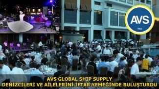 AVS Global Ship Supply, denizcileri ve ailelerini iftar yemeğinde buluşturdu