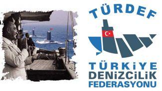"""TÜRDEF, 1 Temmuz'un """"Ulusal Denizcilik Günü"""" olarak ilan edilmesini istedi"""
