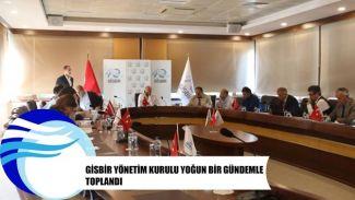 GİSBİR Yönetim Kurulu yoğun bir gündemle toplandı