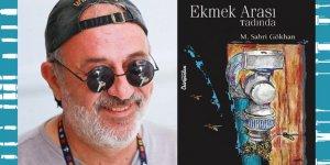 Sabri Gökhan'dan 'Ekmek Arası Tadında'' bir kitap