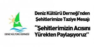 Deniz Kültür Derneği'nden Şehitlerimize Başsağlığı Mesajı