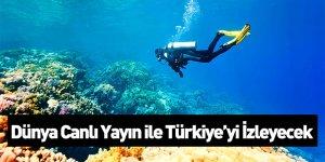 Dünya Canlı Yayında Türkiye'yi İzleyecek