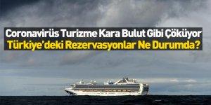 Türkiye'de Coronavirüs Ortaya Çıktı! Turizm Nasıl Etkilendi?