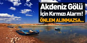 Akdeniz Gölü Yok Olma Tehlikesiyle Karşı Karşıya