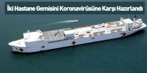 İki Hastane Gemisi Koronavirüsüne Karşı Hazırlandı