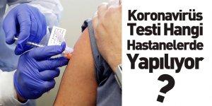 Koronavirüs Testi Hangi Hastanelerde Yapılıyor