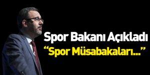 Spor Bakanı Açıkladı