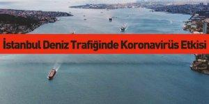 İstanbul Deniz Trafiğine Koronavirüs Etkisi