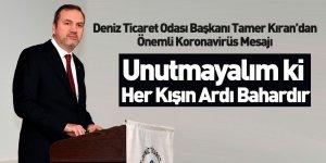 Deniz Ticaret Odası Başkanı Tamer Kıran'dan Koronavirüs Mesajı