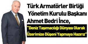 Türk Armatörler Birliği Başkanı Sayın Ahmet Bedri İnce'nin Koronavirüs Salgınına Yönelik Mesajı