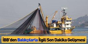 İBB'den Balıkçılarla İlgili Son Dakika Gelişmesi
