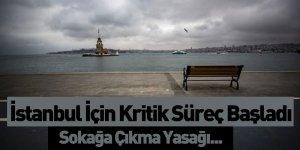 İstanbul İçin Kritik Süreç Başladı