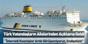 Türk Vatandaşların Ailelerinden Açıklama Geldi