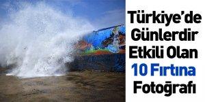 Türkiye'de Günlerdir Etkili Olan 10 Fırtına Fotoğrafı