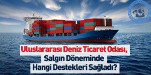 Uluslararası Deniz Ticaret Odası, Salgın Döneminde Hangi Destekleri Sağladı?
