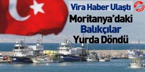 Moritanya'daki Karadenizli Balıkçılar Yurda Döndü