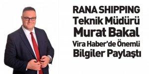 RANA SHIPPING Teknik Müdürü Murat Bakal Vira Haber'e Konuştu