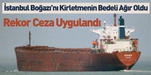 İstanbul Boğazı'nı Kirletmenin Bedeli Ağır Oldu
