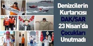 Denizcilerin Kurtarıcısı DAK/SAR 23 Nisan'da Çocukları Unutmadı