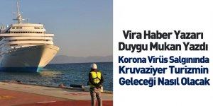 Vira Haber Yazarı Duygu Mukan Kruvaziyer Turizmin Geleceğini Yazdı