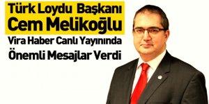Türk Loydu Yönetim Kurulu Başkanı Cem Melikoğlu Vira Haber' Konuştu