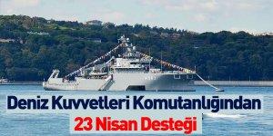 Deniz Kuvvetleri Komutanlığından 23 Nisan Desteği