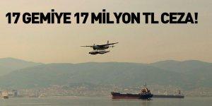İzmit Körfezi'nde 17 Gemiye Ceza Kesildi