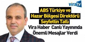 ABS Türkiye ve Hazar Bölgesi Direktörü Seyfettin Tatlı Vira Haber'e Konuştu