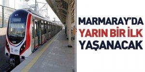Marmaray'da Yarın Bir İlk Gerçekleşecek