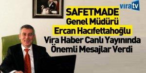 SAFETMADE Genel Müdürü Ercan Hacıfettahoğlu Vira Haber Canlı Yayınının Konuğu Oldu