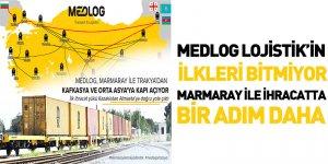 Medlog Lojistik'in İlkleri Bitmiyor! Marmaray İle İhracatta Bir Adım Daha
