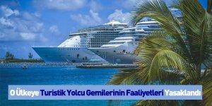 O Ülkeye Turistik Yolcu Gemilerinin Faaliyetleri Yasaklandı