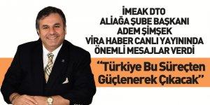 İMEAK DTO Aliağa Şube Başkanı Adem Şimşek Vira Haber Canlı Yayın Konuğu Oldu