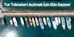 Tur Tekneleri Açılmak İçin Gün Sayıyor
