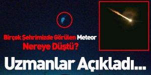 Birçok Şehrimizde Görülen Meteor Nereye Düştü? Uzmanlar Açıkladı
