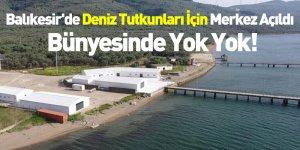 Balıkesir'de Deniz Tutkunları İçin Merkez Açıldı