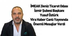 İMEAK DTO İzmir Şube Başkanı Yusuf Öztürk Vira Haber'in Konuğu Oldu