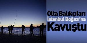 Olta Balıkçıları İstanbul Boğazı'na Kavuştu