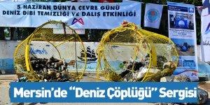 Mersin'de Deniz Çöplüğü Sergisi