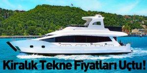 Kiralık Tekne Fiyatları Uçtu!