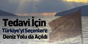 Tedavi İçin Türkiye'yi Seçenlere Deniz Yolu da Açıldı