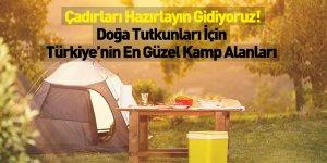 Çadırları Hazırlayın Gidiyoruz! Doğa Tutkunları İçin Türkiye'nin En Güzel Kamp Alanları