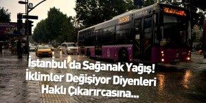 İstanbul Sağanak Yağışın Etkisi Altına Girdi