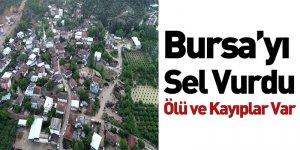 Bursa'yı Sel Vurdu Ölü ve Kayıplar Var