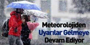 Meteorolojiden Uyarılar Gelmeye Devam Ediyor