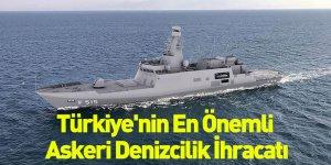 Türkiye'nin En Önemli Askeri Denizcilik İhracatı
