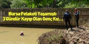 Bursa Felaketi Yaşamıştı 3 Gündür Kayıp Olan Genç Kız…